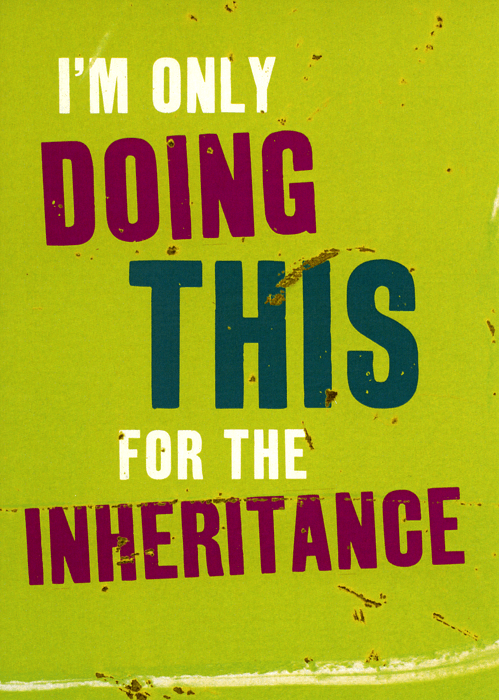 Funny Father's Day Cards - Doing This For The Inheritance