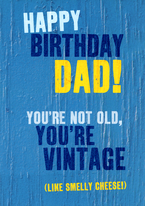 Birthday Card - Dad - Not Old, You're Vintage