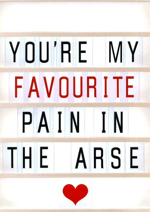 Valentines Cards - My Favourite Pain In The Arse