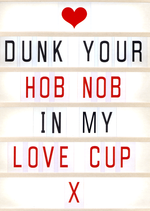 Valentines Cards - Dunk Your Hobnob In My Love Cup
