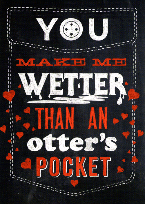 Valentines Cards - Wetter Than An Otter's Pocket