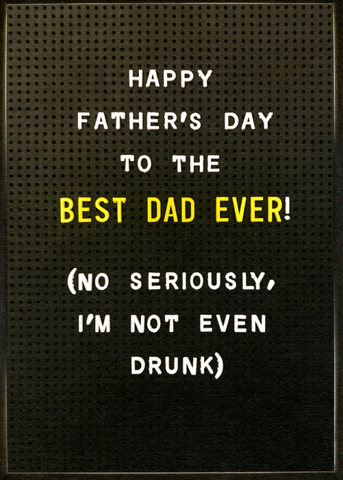 Funny Father's Day Cards - Best Dad - I'm Not Drunk