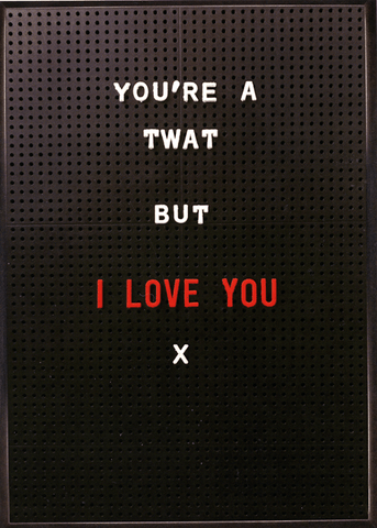 Twat but I love you