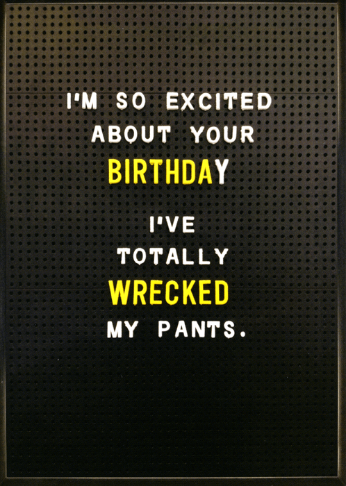 Birthday Card - Totally Wrecked My Pants