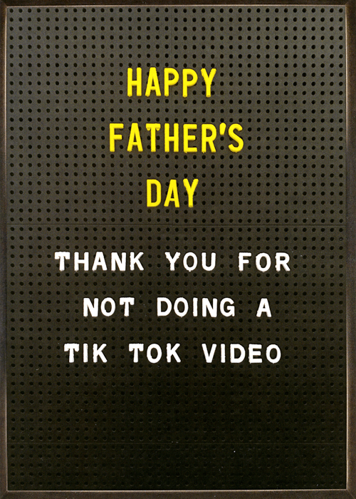 Funny Father's Day Cards - Thanks For Not Doing Tik Tok Video