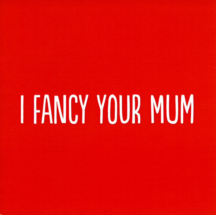 Funny Cards - I Fancy Your Mum