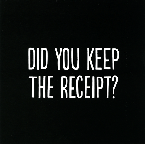 Thank you: Did you keep the receipt?