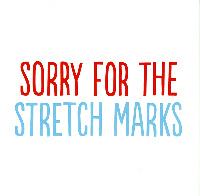 Mother's Day Cards - Sorry For The Stretch Marks