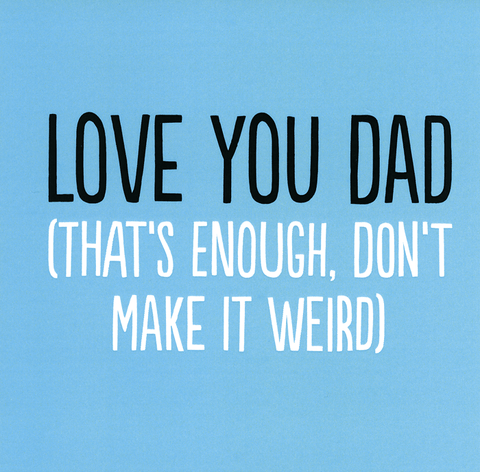 Funny Father's Day Cards - Love You Dad