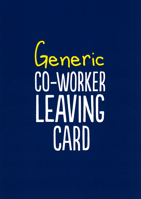 Funny Leaving Card - Generic Co-worker Leaving Card