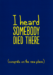 Funny Cards - New Home: Heard Somebody Died There