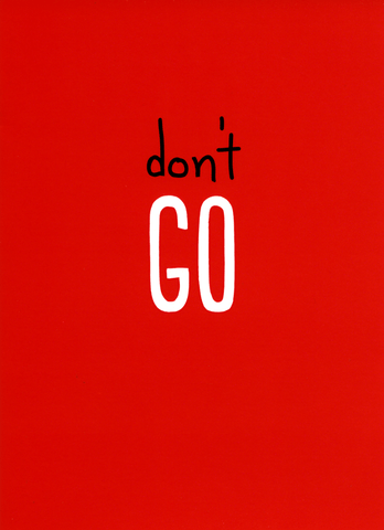 Funny Leaving Card - Leaving: Don't Go