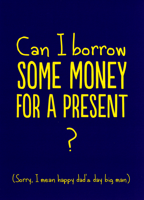 Funny Father's Day Cards - Borrow Money For A Present