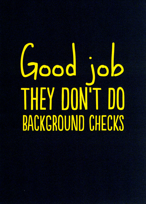New Job - New Job: Background Checks