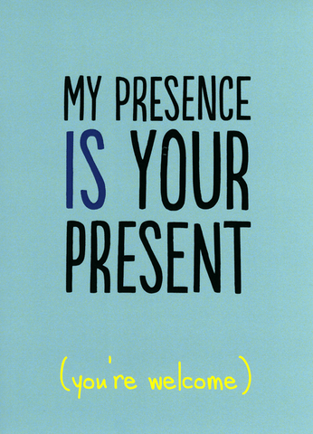 Birthday Card - Presence Is Your Present