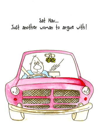 Funny Cards - Sat Nav . . . Just Another Woman To Argue With