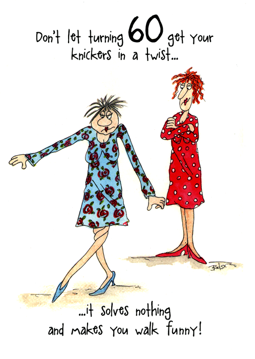 Birthday Card - Turning 60 - Don't Get Your Knickers In A Twist