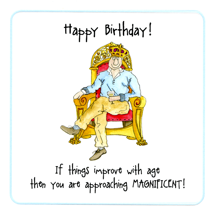 Birthday Card - If Things Improve With Age