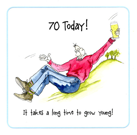 Birthday Card - 70th - Long Time To Grow Young