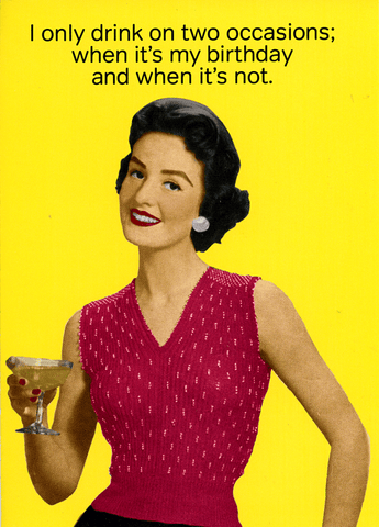 Birthday Card - Only Drink On Two Occasions