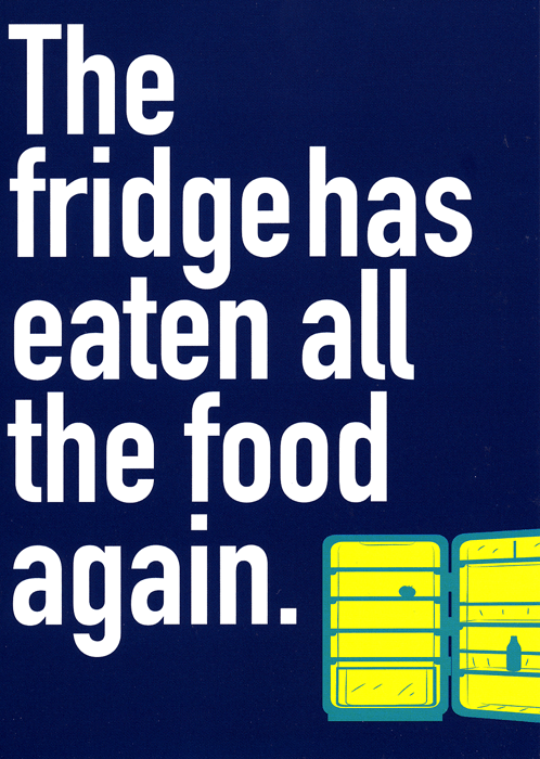 Funny Cards - Fridge Has Eaten All The Food Again