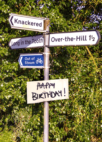 Birthday Card - Birthday - Knackered, Over The Hill . . .