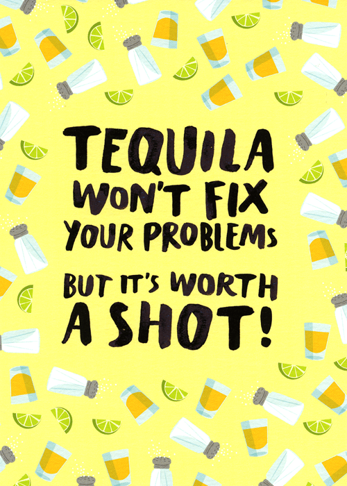 Funny Cards - Tequila Won't Fix Your Problems