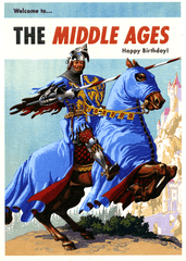 Birthday Card - The Middle Ages