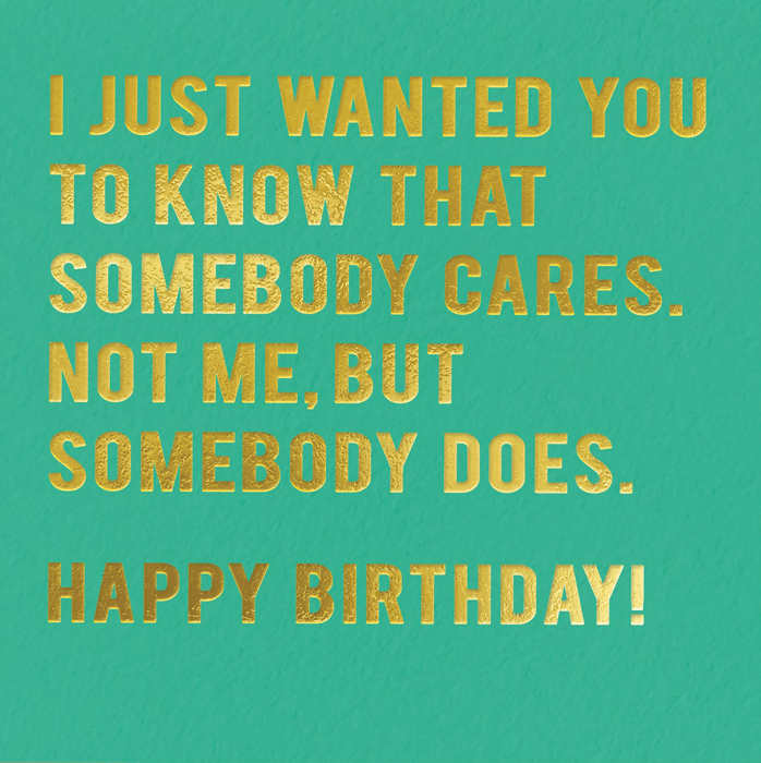 Birthday Card - Birthday - Somebody Cares