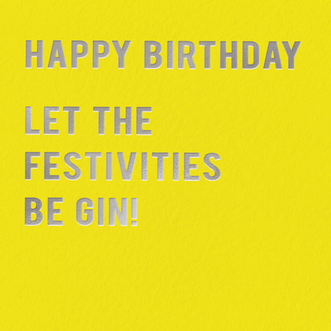 Birthday - Festivities be gin