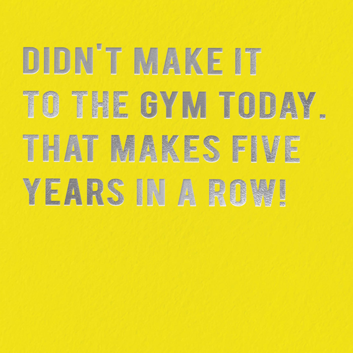 Funny Cards - Didn't Make It To The Gym Today