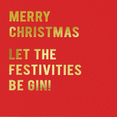 Funny Christmas Cards - Christmas - Let The Festivities Be Gin