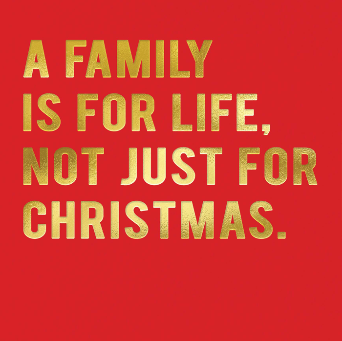 Funny Christmas Cards - Family For Life Not Just Christmas
