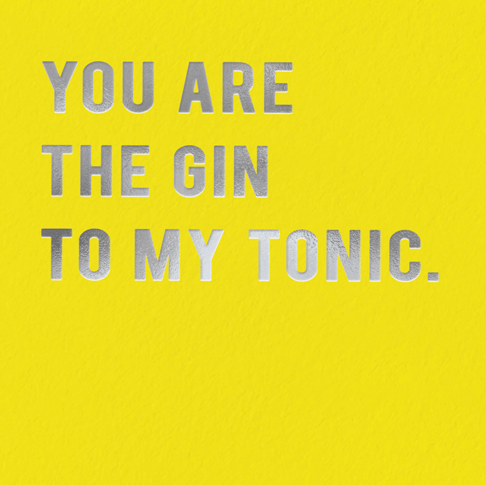 Funny Cards - You Are The Gin To My Tonic