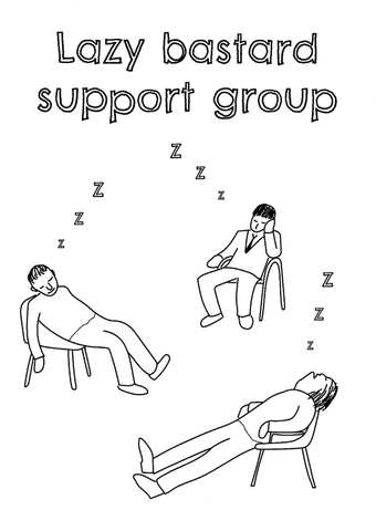 Lazy bastard support group
