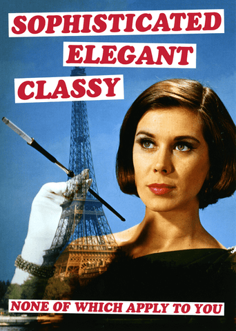 Funny Cards - Sophisticated Elegant Classy