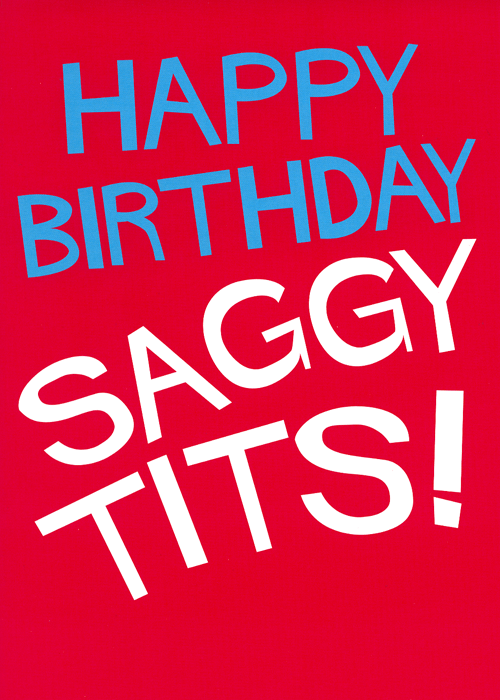 Birthday Card - Happy Birthday Saggy Tits!