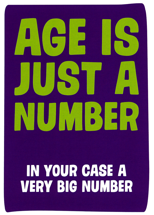 Birthday Card - Age - In Your Case A Very Big Number