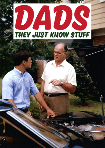 Funny Father's Day Cards - Dads Just Know Stuff