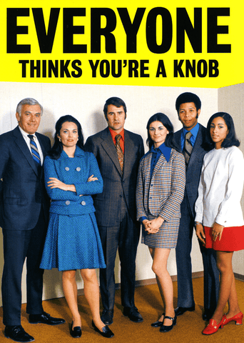 Funny Cards - Everyone Thinks You're A Knob