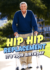Birthday Card - Hip Hip Replacement
