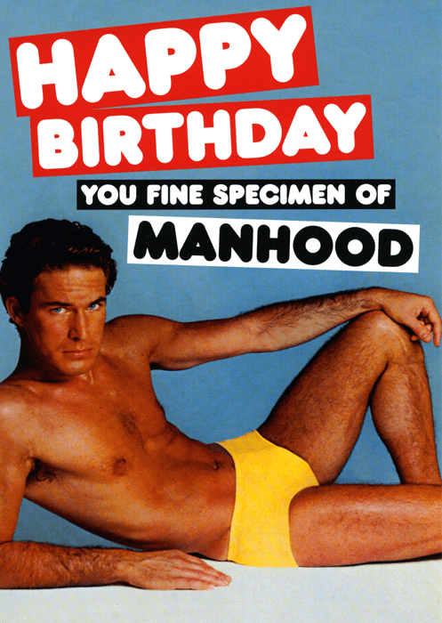 Birthday Card - Fine Specimen Of Manhood