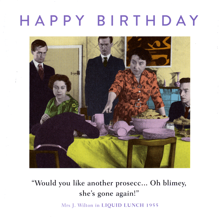 Birthday Card - She's Gone Again!