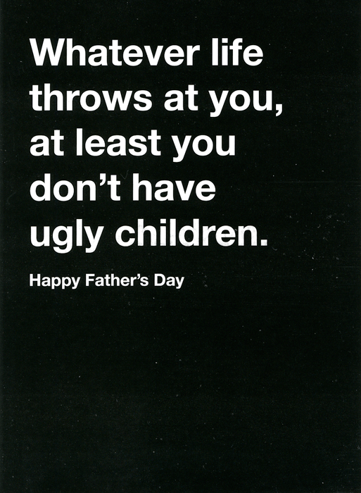 Funny Father's Day Cards - Don't Have Ugly Children