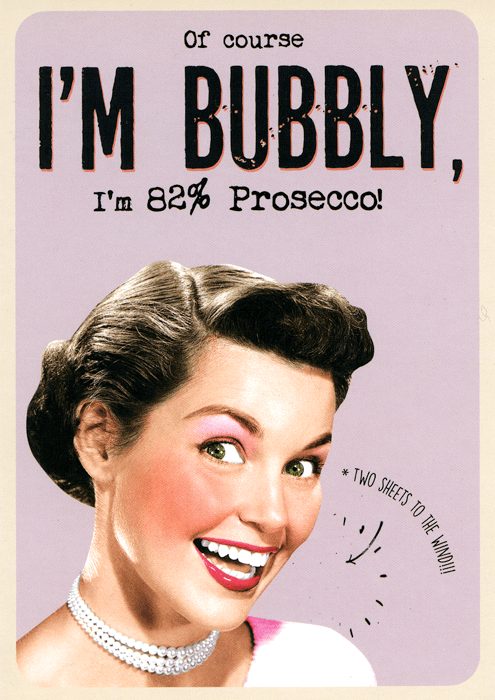 Birthday Card - Of Course I'm Bubbly