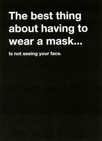 Funny Cards - Best Thing About Having To Wear Mask