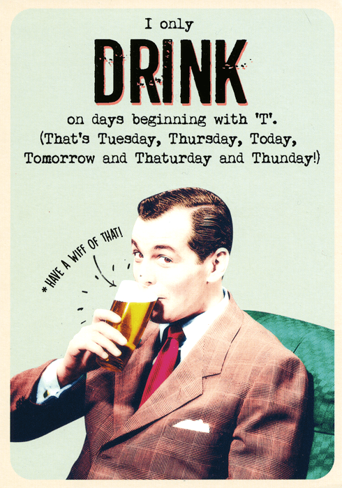 Funny Cards - Drink On Days Beginning With T