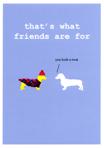 Funny Cards - That's What Friends Are For
