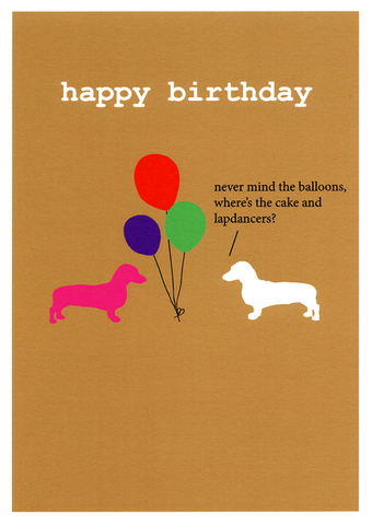 Birthday Card - Birthday - Where's The Cake And Lapdancers