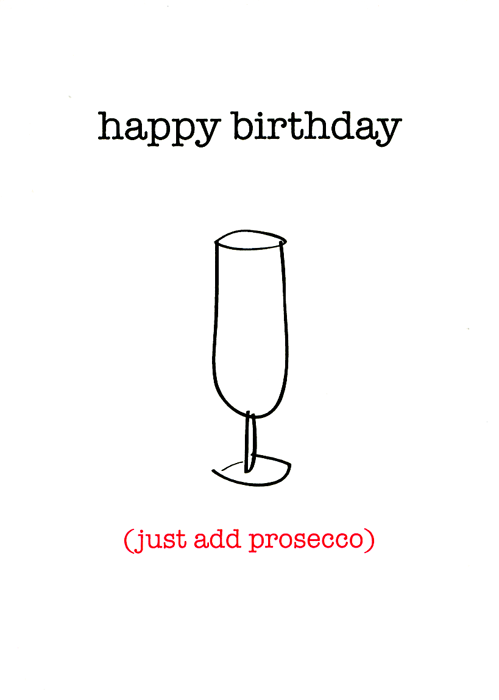 Birthday Card - Just Add Prosecco